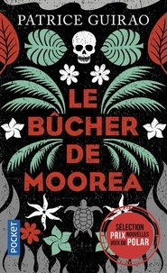 Nouveaux livres à télécharger gratuitement Le bûcher de Moorea  - Une enquête de Lilith Tereia 9782266306454