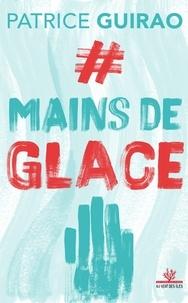 Patrice Guirao - Mains de glace.