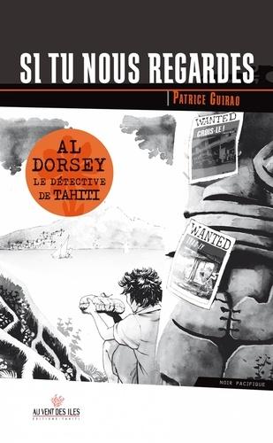 Une aventure d'Al Dorsey Tome 3 Si tu nous regardes