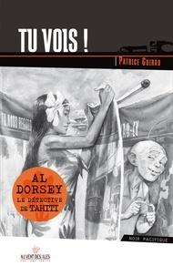 Patrice Guirao - Une aventure d'Al Dorsey Tome 4 : Tu vois !.