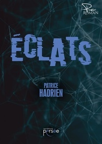 Patrice Hadrien - Eclats.