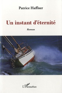 Patrice Haffner - Un instant d'éternité.