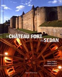 Patrice Halleux et Céline Lecomte - Le château fort de Sedan.