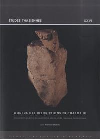 Patrice Hamon - Corpus des inscriptions de Thasos III - Documents publics du quatrième siècle et de l'époque hellénistique.