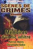 Patrice Henry et Christophe Gobin - Mémoires d'un flic infiltré.
