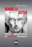 Patrice Henry - Rendre la justice - Flics & magistrats du Grand Est témoignent.