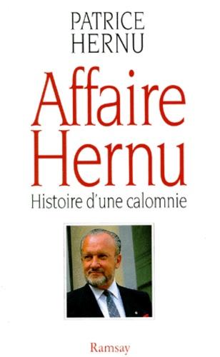 AFFAIRE HERNU. Histoire d'une calomnie