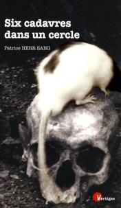 Patrice Herr Sang - Six cadavres dans un cercle.