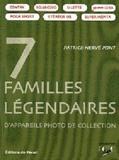 Patrice-Hervé Pont - 7 familles légendaires d'appareils photo de collection.