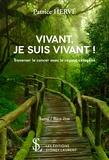 Patrice Hervé - Vivant, je suis vivant ! - Traverser le cancer avec le régime cétogène.