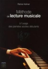 Patrice Holiner - Méthode de lecture musicale à l'usage des pianistes adultes débutants en clef de sol et clef de fa.