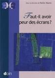 Patrice Huerre - Faut-il avoir peur des écrans ?.