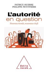 Patrice Huerre et Philippe Petitfrère - L'autorité en question - Nouveau monde, nouveaux chefs.