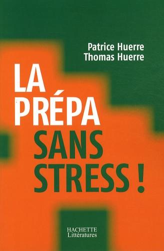 Patrice Huerre - La prépa sans stress.