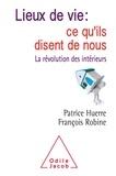 Patrice Huerre et François Robine - Lieux de vie : ce qu'ils disent de nous - La révolution des intérieurs.