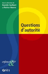Patrice Huerre et Danièle Guilbert - Questions d'autorité.