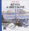 Patrice Hyver - Rêves de Bretagne - De Nantes à Saint-Malo.