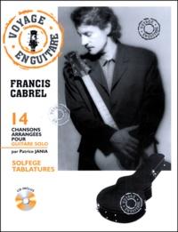 Patrice Jania - FRANCIS CABREL, VOYAGE EN GUITARE. - 14 chansons arrangées pour guitare solo, avec CD.
