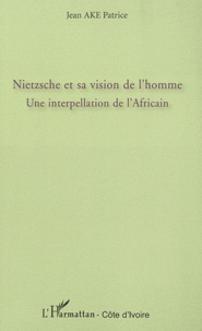 Nietzsche et sa vision de lhomme - Une interpellation de lafricain.pdf