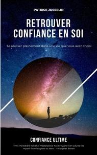 Patrice josselin - Retrouver confiance en soi.