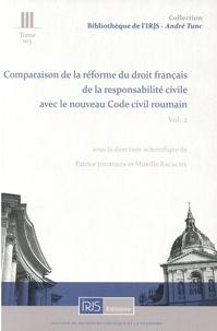 Patrice Jourdain et Mireille Bacache - Comparaison de la réforme du droit français de la responsabilité civile avec le nouveau Code civil roumain - Volume 2.