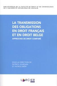 Patrice Jourdain et Patrick Wéry - La transmission des obligations en droit français et en droit belge - Approches de droit comparé.