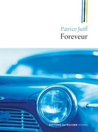 Patrice Juiff - Foreveur.