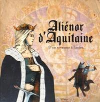 Patrice Julien - Aliénor d'Aquitaine - D'un royaume à l'autre....