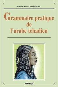 Patrice Jullien de Pommerol - Grammaire pratique de l'arabe tchadien.