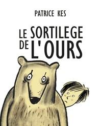 Patrice Kes - LE SORTILÈGE DE L'OURS.