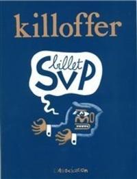 Patrice Killoffer - Billet SVP.