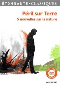 Patrice Kleff et Patrice Soulier - Péril sur Terre - 5 nouvelles sur la nature.