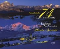 Patrice Labarbe - 74 Panoramas - Voyage au centre de la Haute-Savoie.
