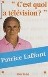 Patrice Laffont - C'est quoi la télévision ?.