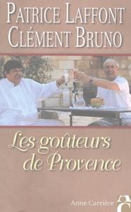 Patrice Laffont et Clément Bruno - Les goûteurs de Provence.