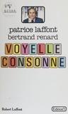 Patrice Laffont et Bertrand Renard - Voyelle, consonne.