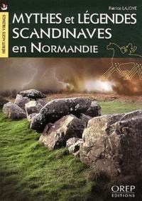 Patrice Lajoye - Mythes et légendes scandinaves en Normandie.