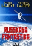 Patrice Lajoye et Viktoriya Lajoye - Russkaya Fantastika - Travaux sur la science-fiction et la fantasy russophone.