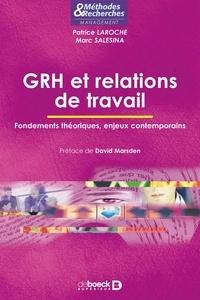 Patrice Laroche - GRH et relations de travail - Fondements théoriques enjeux contemporains.