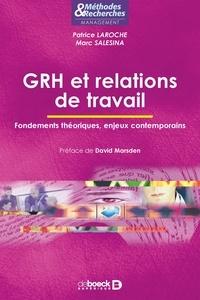 Patrice Laroche et Marc Salesina - GRH et relations de travail - Fondements théoriques, enjeux contemporains.