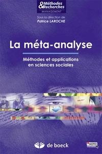 Patrice Laroche - La méta-analyse - Méthodes et applications en sciences sociales.