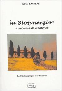 Patrice Laurent - La Biosynergie - Un chemin de créativité.