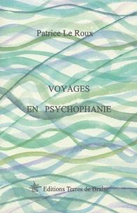 Patrice Le Roux - Voyages en Psychophanie.
