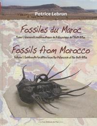 Patrice Lebrun - Fossiles du Maroc - Tome 1, Gisements emblématiques du Paléozoïque de l'Anti-Atlas.