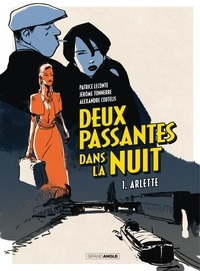Patrice Leconte et Al Coutelis - Deux passantes dans la nuit - Tome 1 - Arlette.