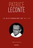 Patrice Leconte - Le dictionnaire de ma vie - Patrice Leconte.