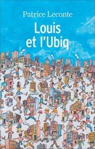 Patrice Leconte - Louis et l'Ubiq.