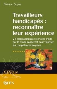Patrice Leguy - Travailleurs handicapés : reconnaître leur expérience - Vingt-quatre établissements et services d'aide par le travail coopèrent pour valoriser les compétences acquises.