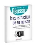 Patrice Leleu - Réussir la construction de sa maison individuelle - A l'usage de ceux qui vont construire ou faire construire une maison individuelle.
