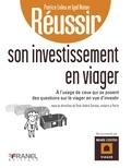 Patrice Leleu et Igal Natan - Réussir son investissement en viager - à l'usage de ceux qui se posent des questions sur le viager en vue d'investir.